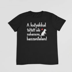 A kutyákkal töltött idő sohasem haszontalan! férfi póló
