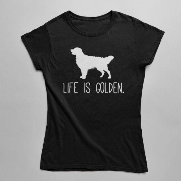 Life is golden. női póló