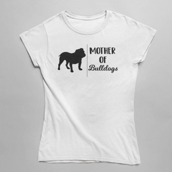 Mother of bulldogs női póló