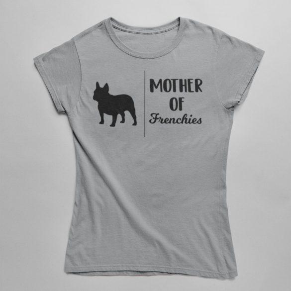 Mother of frenchies női póló