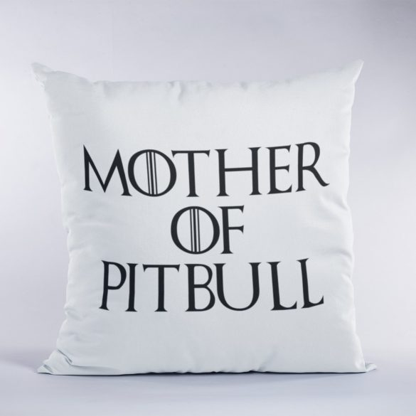 Mother of pitbull (v2) párna