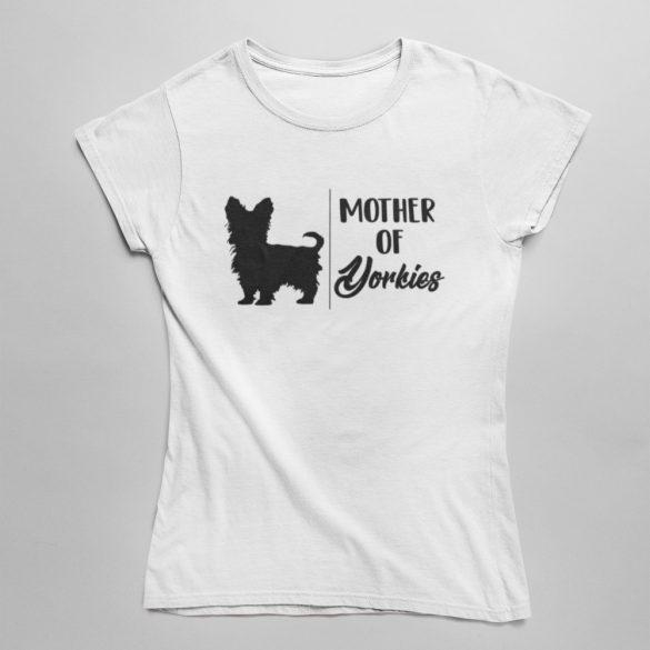 Mother of yorkies női póló