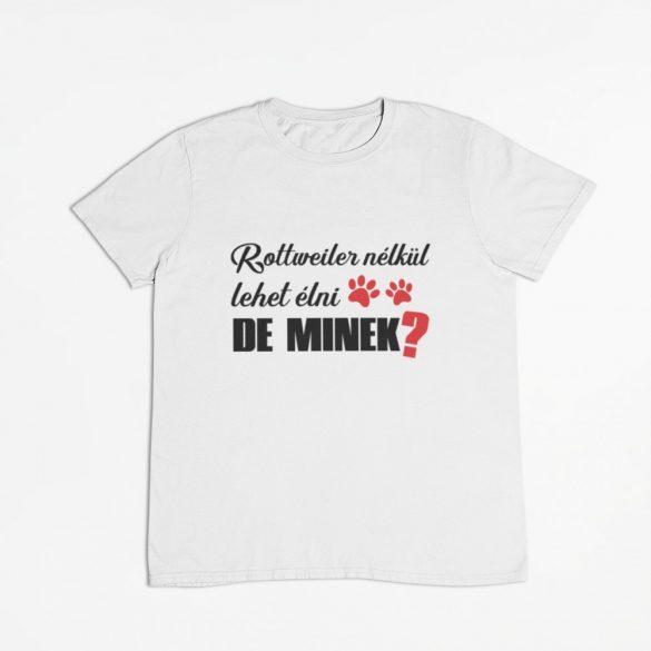 Rottweiler nélkül lehet élni, de minek? férfi póló