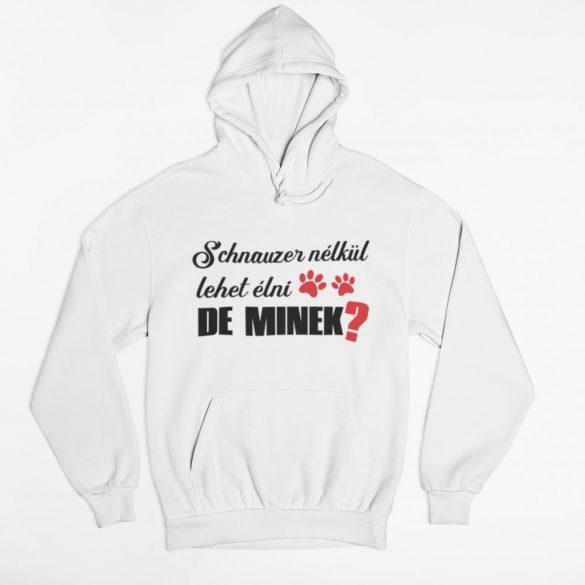 Schnauzer nélkül lehet élni, de minek? pulóver